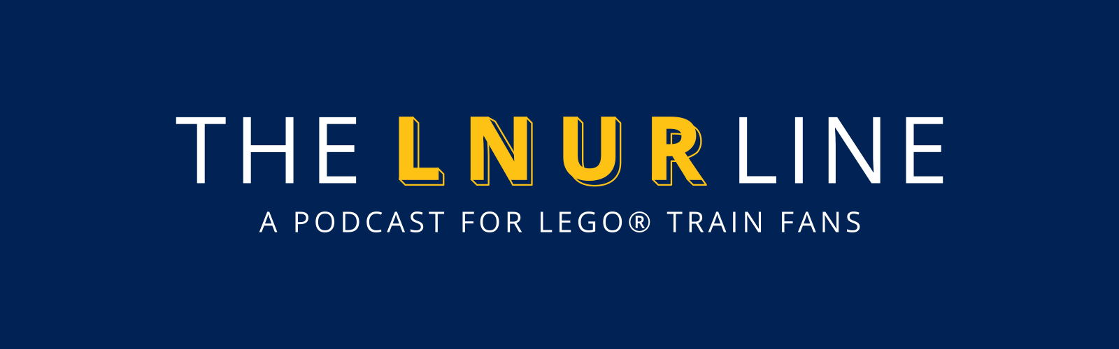 LNUR Line - LEGO train fan podcast
